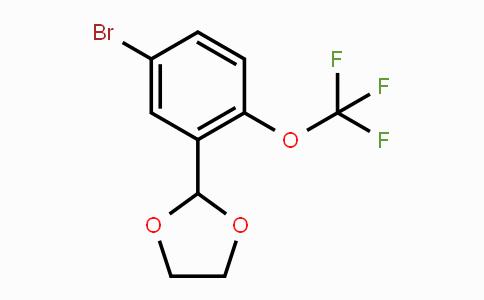 773093-33-7 | 2-(5-Bromo-2-trifluoromethoxyphenyl)-1,3-dioxolane