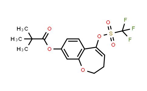 2226905-02-6 | 5-(((Trifluoromethyl)sulfonyl)oxy)-2,3-dihydrobenzo[b]oxepin-8-yl pivalate