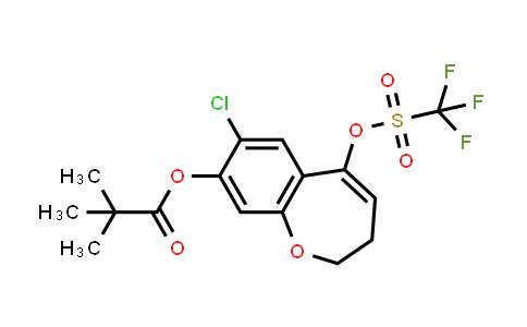 2226905-14-0 | 7-Chloro-5-(((trifluoromethyl)sulfonyl)oxy)-2,3-dihydrobenzo[b]oxepin-8-yl pivalate