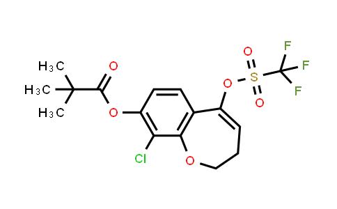 2226905-32-2 | 9-chloro-5-(((trifluoromethyl)sulfonyl)oxy)-2,3-dihydrobenzo[b]oxepin-8-yl pivalate