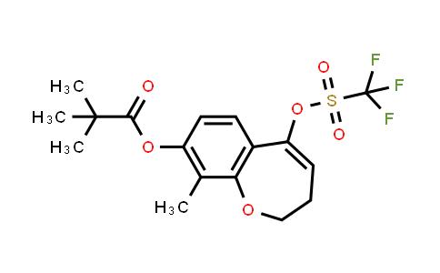 2226905-38-8 | 9-methyl-5-(((trifluoromethyl)sulfonyl)oxy)-2,3-dihydrobenzo[b]oxepin-8-yl pivalate